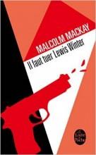 Malcolm Mackay - Il faut tuer Lewis Winter - Livre de poche