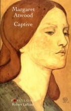 Margaret Atwood - Captive - Robert Laffont