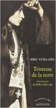 Eric Vuillard - Tristesse de la terre - Actes Sud