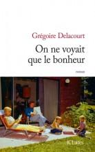 Grégoire Delacourt - On ne voyait que le bonheur - JC Lattès