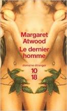 Margaret Atwood - Le dernier homme - 10:18