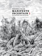 Frédéric Pajak - Manifeste incertain 3 - Noir sur blanc