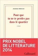 Patrick Modiano - Pour que tu ne te perdes pas dans le quartier - Gallimard