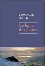 Emmanuel Ruben - La ligne des glaces - Rivages