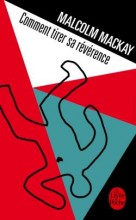 Malcolm Mackay - Comment tirer sa révérence - Livre de poche