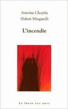 Antoine Choplin - Hubert Mingarelli - L'incendie - La fosse aux ours