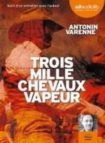 Antonin Varenne - Trois mille chevaux vapeur - Audiolib