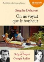Grégoire Delacourt - On ne voyait que le bonheur - Audiolib