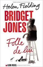 Helen Fielding - Bridget Jones Folle de lui - Albin Michel