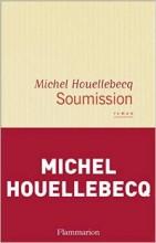 Michel Houellebecq - Soumission - Flammarion