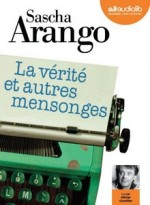 Sascha Arango - La vérité et autres mensonges - Audiolib
