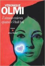 Véronique Olmi - J'aimais mieux quand c'était toi - Albin Michel