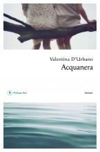 Valentina d'Urbano - Acquanera - Philippe Rey