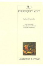 Arthur Schnitzler - Au perroquet vert - Actes Sud