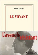 Jerome Garcin - Le voyant - Gallimard