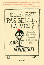 Kurt Vonnegut - Elle est pas belle la vie - Denoel