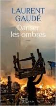 Laurent Gaudé - Danser les ombres - Actes Sud