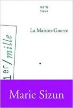 Marie Sizun - La Maison-Guerre - Arléa