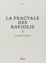 Pierre Raufast - La fractale des raviolis - Alma
