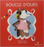 Stéphane Servant Laetitia Le Saux - Boucle d'ours - Didier Jeunesse