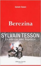 Sylvain Tesson - Berezina - Editions Guérin