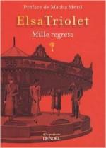 Elsa Triolet - Mille regrets - Denoël