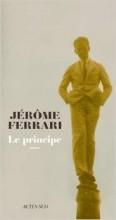 Jérôme Ferrari - Le principe - Actes Sud