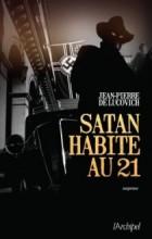 Jean-Pierre de Lucovich - Satan habite au 21 - l Archipel