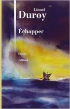 Lionel Duroy - Echapper - Julliard