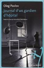 Oleg Pavlov - Journal d'un gardien d'hôpital - Noir sur Blanc