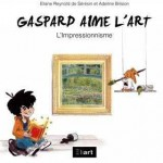 Reynold de Sérésin - Gaspard aime l'art l'impressionnisme - Eliart
