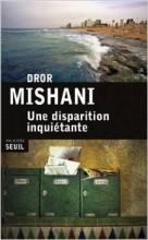 Dror Mishani - Une disparition inquiétante - Seuil Policier