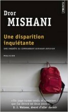 Dror Mishani - Une disparition inquiétante - Points