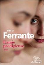 Elena Ferrante - L'amie prodigieuse - Gallimard