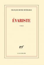 François-Henri Désérable - Evariste - Gallimard