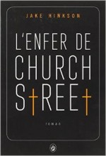 Jake Hinkson - L'enfer de Church Street - Gallmeister