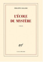 Philippe Sollers - L'Ecole du Mystere - Gallimard