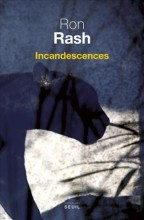 Ron Rash - Incandescences - Seuil