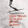 Rosa Montero - L'idée ridicule de ne plus jamais te revoir - Métailié