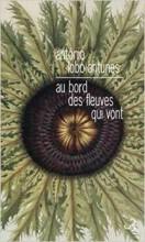 António Lobo Antunes - Au bord des fleuves qui vont - Christian Bourgois