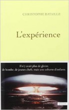 Christophe Bataille - L'expérience - Grasset