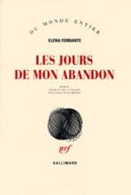 Elena Ferrante - Les jours de mon abandon - Gallimard