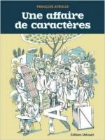 François Ayroles - Une affaire de caractères - Delcourt