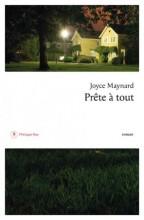 Joyce Maynard - Prête à tout - Philippe Rey