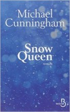Michael Cunningham - Snow Queen - Belfond