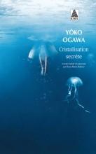 Yoko Ogawa - Cristallisation secrète - Babel