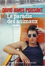 David James Poissant - Le paradis des animaux - Albin Michel
