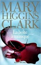 Mary Higgins Clark - La boîte à musique - Albin Michel