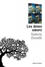 Valérie Zenatti - Les âmes soeurs - L'Olivier