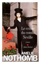 Amélie Nothomb - Le crime du comte Neville - Albin Michel